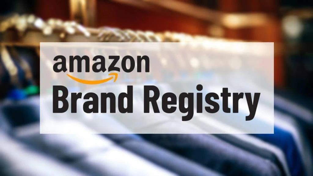 【法律知識】亚马逊品牌备案 Amazon Brand Registry